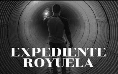 ¿Qué es el Expediente ROYUELA?